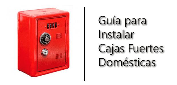 guia para instalar cajas fuertes domesticas