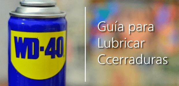 guía para lubricar cerraduras