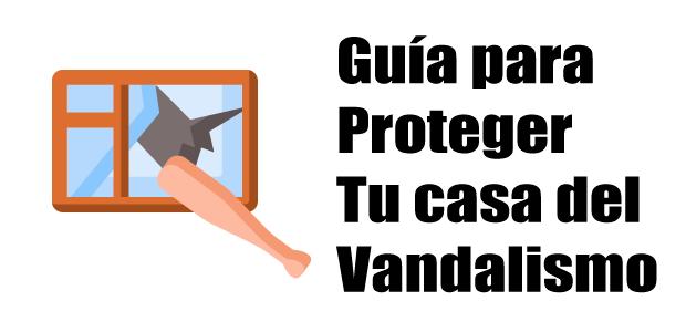 guia proteger contra el vandalismo